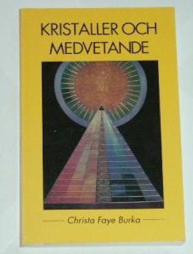 """Burka, Christa Faye, """"Kristaller och medvetande"""" SLUTSÅLD"""