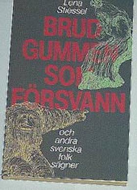 """Stiessel. Lena, """"Brudgummen som försvann, och andra svenska folksägner"""" POCKET SLUTSÅLD"""