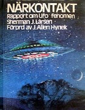"""Larsen, Sherman J, """"Närkontakt: Rapport om UFO-fenomen"""" INBUNDEN"""