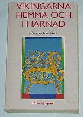 """Bröndsted, Johannes, """"Vikingarna hemma och i härnad"""" HÄFTAD"""
