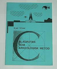 """Silver, Kjell, """"Slagrutan som arkeologisk metod"""" SLUTSÅLD"""