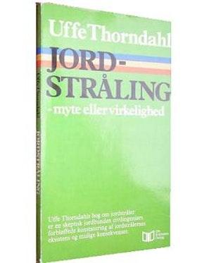 """Thorndahl, Uffe, """"Jordstråling - myte eller virkelighed"""" SLUTSÅLD"""