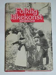 """Tillhagen, Carl-Herman, """"Folklig läkekonst"""" INBUNDEN SLUTSÅLD"""
