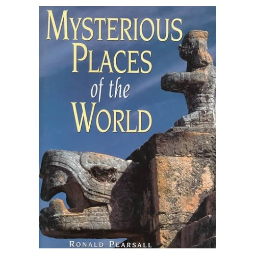 "Pearsall, Ronald, ""Mysterious Places of the World"" SLUTSÅLD"