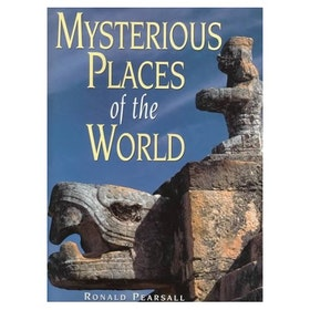 """Pearsall, Ronald, """"Mysterious Places of the World"""" SLUTSÅLD"""
