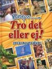 """Ripley, Robert / Reine Mårtensson, """"Ripleys TRO DET ELLER EJ, specialutgåva"""" SLUTSÅLD"""