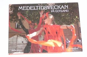 "Jonsson, Marita, ""Medeltidsveckan på Gotland"" INBUNDEN SLUTSÅLD"