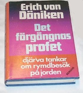 """Von Däniken, Erich, """"Det förgångnas profet: djärva tankar om rymdbesök på jorden"""" INBUNDEN"""
