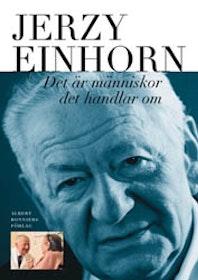 """Einhorn, Jerzy, """"Det är människor det handlar om"""" INBUNDEN SLUTSÅLD"""