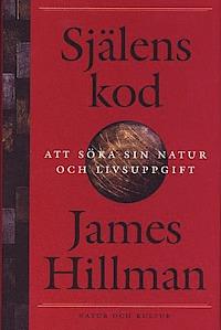 """Hillman, James, """"Själens kod: att söka sin natur och livsuppgift"""" INBUNDEN SLUTSÅLD"""