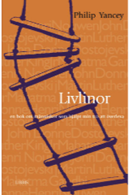 """Yancey, Philip, """"Livlinor: En bok om människor som hjälpt min tro att överleva"""" SLUTSÅLD"""