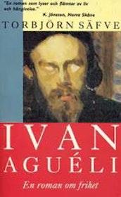 "Säfve, Torbjörn, ""Ivan Aguéli: en roman om frihet"" SLUTSÅLD"
