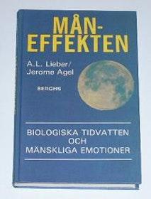 """Lieber, Arnold, Jerome Agel, """"Måneffekten: Biologiska tidvatten och mänskliga emotioner"""""""