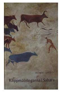 """Lhote, Henri, """"Klippmålningarna i Sahara"""""""