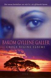 "Egbeme, Choga Regina, ""Bakom gyllene galler"" INBUNDEN"