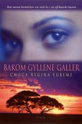 "Egbeme, Choga Regina, ""Bakom gyllene galler"" INBUNDEN NYSKICK"