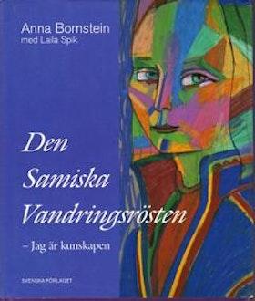 """Bornstein, Anna med Laila Spik, """"Den samiska vandringsrösten"""" INBUNDEN SLUTSÅLD"""