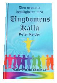 """Kelder, Peter, """"Den urgamla hemligheten med ungdomens källa"""" KARTONNAGE SLUTSÅLD"""