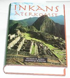 """Jenkins, Elizabeth B., """"Inkans Återkomst - en Kvinnas Resa In i Andernas Naturmystik"""" INBUNDEN"""