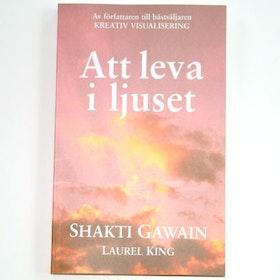 """Gawain, Shakti, """"Att leva i ljuset"""" HÄFTAD"""