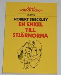 """Sheckley, Robert, """"En enkel till stjärnorna"""" SLUTSÅLD"""