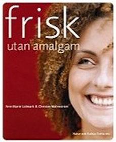 """Lidmark, Ann-Marie & Christer Malmström, """"Frisk utan amalgam"""" SLUTSÅLD"""