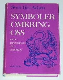 """Achen, Sven Tito, """"Symboler omkring oss: från prästkragen till zodiaken"""" SLUTSÅLD"""