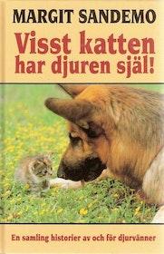 """Sandemo, Margit, """"Visst katten har djuren själ: En samling historier av och för djurvänner"""" KARTONNAGE"""