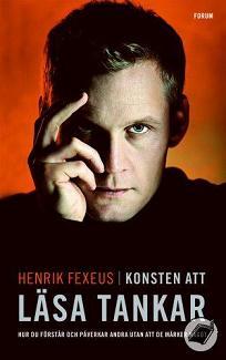 """Fexeus, Henrik, """"Konsten att läsa tankar: Hur du förstår och påverkar andra utan att de märker något"""" ANTIKVARISK INBUNDEN"""
