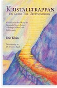 """Klein, Eric, """"Kristalltrappan: En guide till uppstigningen"""" HÄFTAD SLUTSÅLD"""