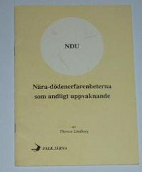 """Lindberg, Therése, """"NDU - Nära-dödenerfarenheterna som andligt uppvaknande"""" HÄFTE SLUTSÅLD"""