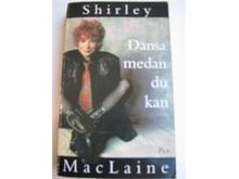 """MacLaine, Shirley, """"Dansa medan du kan"""" POCKET, SLUTSÅLD"""
