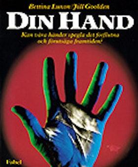 """Luxon Bettina & Goolden Jill, """"Din hand: Kan våra händer spegla det förflutna och förutsäga framtiden?"""" HÄFTAD"""