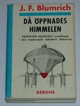 """Blumrich, J F, """"Då öppnades himlen: Profeten Hesekiels rymdskepp i den modernaste teknikens belysning"""" INBUNDEN SLUTSÅLD"""