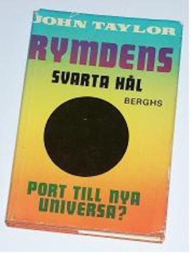 """Taylor, John, """"RYMDENS SVARTA HÅL: Port till nya universa?"""" INBUNDEN"""