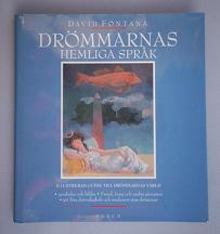 """Fontana, David, """"Drömmarnas hemliga språk: Illustrerad guide till drömmarnas värld"""" INBUNDEN"""