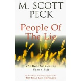 "Peck, Scott M, ""People of the Lie: The hope for healing human evil"""