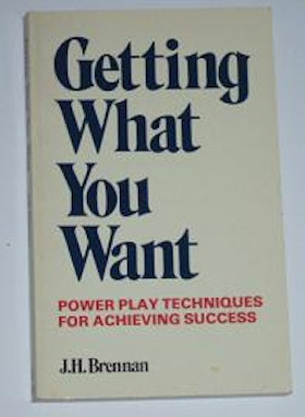 "Brennan, J H, ""Getting What You Want: Power play techniques for achieving success"" HÄFTAD SLUTSÅLD"