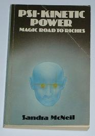 "McNeil, Sandra, ""Psi-kinetic power: Magic road to riches"" SLUTSÅLD"