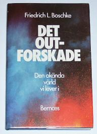 """Boschke, Friedrich L., """"Det outforskade: Den okända värld vi lever i"""" INBUNDEN"""
