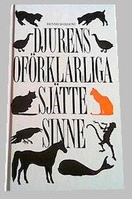 """Bardens, Dennis, """"Djurens oförklarliga sjätte sinne"""" KARTONNAGE SLUTSÅLD"""