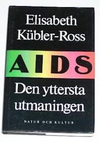 "Kübler-Ross, Elisabeth, ""AIDS - den yttersta utmaningen"" INBUNDEN"