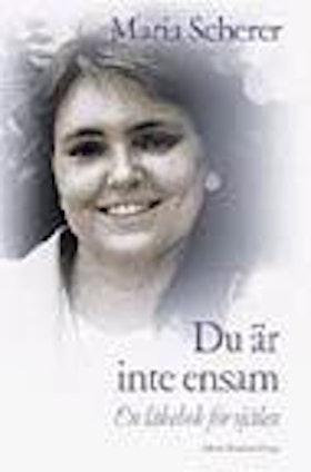 """Scherer, Maria, """"Du är inte ensam: En läkebok för själen"""" INBUNDEN"""