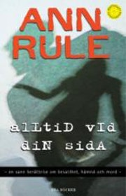"Rule, Ann, ""Alltid vid din sida"" INBUNDEN SLUTSÅLD"