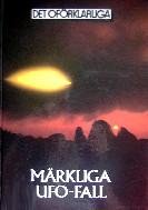 """Det oförklarliga, bokserie, """"Märkliga UFO-fall"""" SLUTSÅLD"""