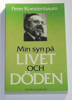 """Koestenbaum, Peter, """"Min syn på livet och döden"""" ENDAST 1 EX!"""