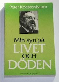 """Koestenbaum, Peter, """"Min syn på livet och döden"""" HÄFTAD"""