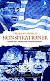 """Nyberg, Andreas, (red), """"Världens största konspirationer"""" POCKET"""