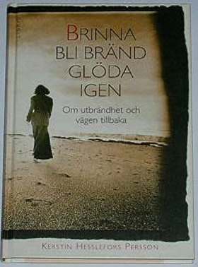 """Hesslefors Persson, Kerstin, """"Brinna, bli bränd, glöda igen: Om utbrändhet och vägen tillbaka"""" POCKET SLUTSÅLD"""