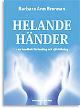"""Brennan, Barbara Ann, """"Helande händer"""" ANTIKVARISK HÄFTAD SLUTSÅLD"""